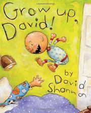 GROW UP, DAVID! by David Shannon