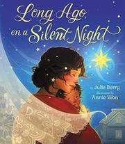 LONG AGO, ON A SILENT NIGHT by Julie Berry