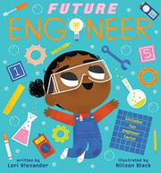 FUTURE ENGINEER by Lori  Alexander