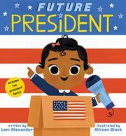 FUTURE PRESIDENT by Lori  Alexander