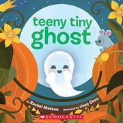 TEENY TINY GHOST by Rachel Matson