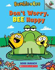 DON'T WORRY, BEE HAPPY by Ross Burach
