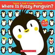 WHERE IS FUZZY PENGUIN? by Yayo Kawamura