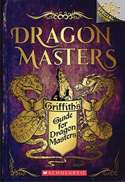 GRIFFITH'S GUIDE FOR DRAGON MASTERS by Tracey West