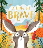 A LITTLE BIT BRAVE by Nicola Kinnear