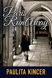 Paris Runaway by Paulita Kincer