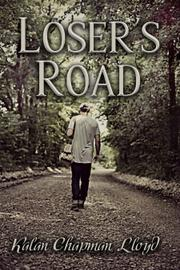 LOSER'S ROAD by Kalan Chapman Lloyd