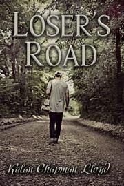 LOSER'S ROAD by Kalan Chapman Lloyd