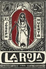 LA ROJA by Joseph Huerta