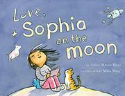 LOVE, SOPHIA ON THE MOON by Anica Mrose Rissi