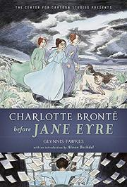 CHARLOTTE BRONTË BEFORE <i>JANE EYRE</i> by Glynnis Fawkes