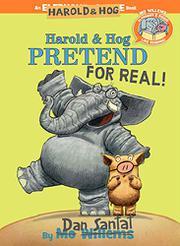 HAROLD & HOG PRETEND FOR REAL! by Dan Santat