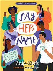 SAY HER NAME by Zetta Elliott