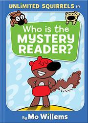 WHO IS THE MYSTERY READER? by Mo Willems