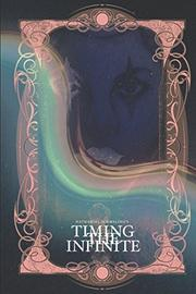 TIMING THE INFINITE  by Nathaniel  Schmeling