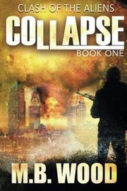 COLLAPSE by M.B. Wood