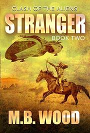 STRANGER by M.B. Wood