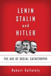 LENIN, STALIN, AND HITLER by Robert Gellately