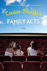 FAMILY ACTS by Louise Shaffer