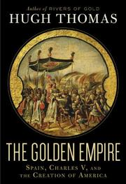 THE GOLDEN EMPIRE by Hugh Thomas