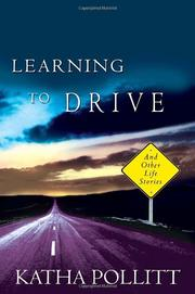LEARNING TO DRIVE by Katha Pollitt
