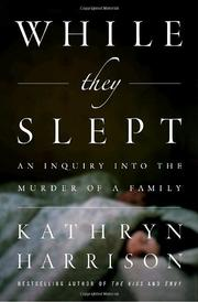 WHILE THEY SLEPT by Kathryn Harrison