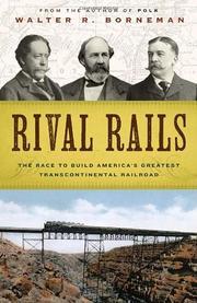 RIVAL RAILS by Walter Borneman