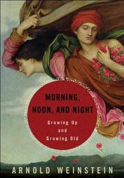 MORNING, NOON, AND NIGHT by Arnold Weinstein