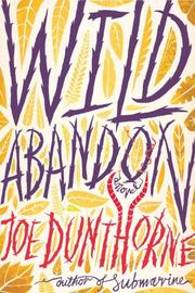 WILD ABANDON by Joe Dunthorne