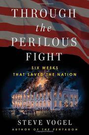 THROUGH THE PERILOUS FIGHT by Steve Vogel