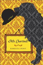 MR. CHARTWELL by Rebecca Hunt
