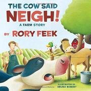 THE COW SAID NEIGH! by Rory Feek