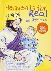 HEAVEN IS FOR REAL FOR LITTLE ONES by Todd Burpo