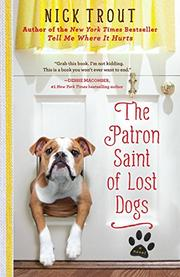 THE PATRON SAINT OF LOST DOGS by Nick Trout