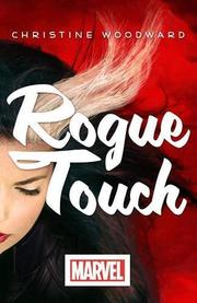 ROGUE TOUCH by Christine Woodward