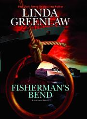 FISHERMAN'S BEND by Linda Greenlaw
