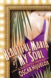 BEAUTIFUL MARÍA OF MY SOUL by Oscar Hijuelos