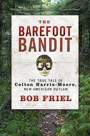 THE BAREFOOT BANDIT by Bob Friel