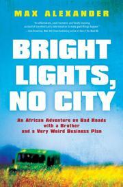 BRIGHT LIGHTS, NO CITY by Max Alexander