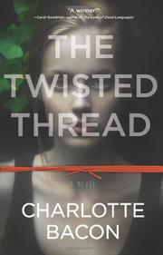 THE TWISTED THREAD  by Charlotte Bacon