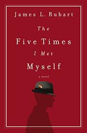 THE FIVE TIMES I MET MYSELF by James L. Rubart