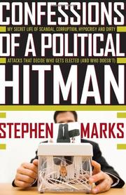 CONFESSIONS OF A POLITICAL HITMAN by Stephen Marks