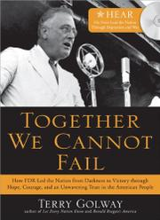 TOGETHER WE CANNOT FAIL by Terry Golway