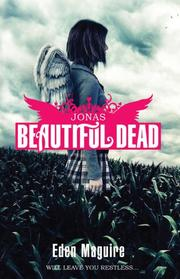 BEAUTIFUL DEAD by Eden Maguire