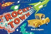 ROCKET TOWN by Bob Logan
