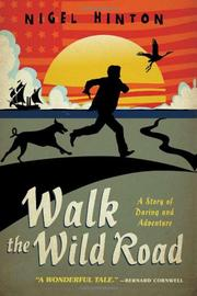 WALK THE WILD ROAD by Nigel Hinton
