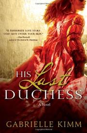 HIS LAST DUCHESS by Gabrielle  Kimm