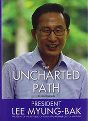 THE UNCHARTED PATH by Lee Myung-bak