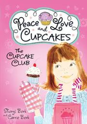 PEACE, LOVE AND CUPCAKES by Sheryl Berk