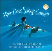 HOW DOES SLEEP COME? by Jeanne C.  Blackmore
